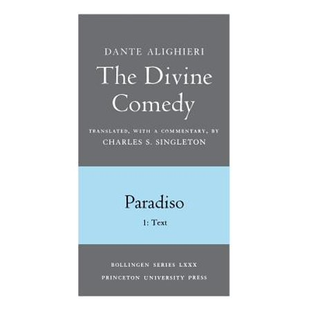 The Divine Comedy, III. Paradiso, Vol. III. Part 1 : 1: Italian Text and Translation; 2: