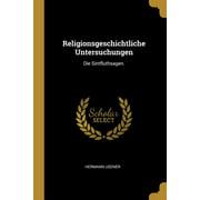 Religionsgeschichtliche Untersuchungen: Die Sintfluthsagen. Paperback