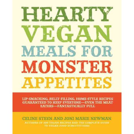 Hearty Vegan Meals for Monster Appetites : Lip-Smacking, Belly-Filling, Home-Style Recipes Guaranteed to Keep Everyone, Even the Meat Eaters, Fantastically Full](Halloween Treats Monster Mix Recipe)
