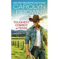 Toughest Cowboy in Texas : A Western Romance