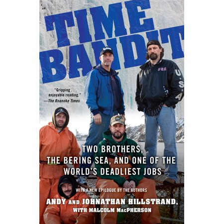 Time Bandit : Two Brothers, the Bering Sea, and One of the World's Deadliest (Driving Jobs In Atlanta No Cdl Required)
