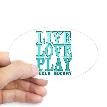 CafePress - Live, Love, Play Field Hockey Sticker - Sticker (Oval)
