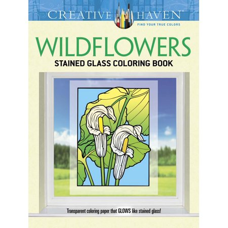 Creative Haven Coloring Books: Creative Haven Wildflowers Stained Glass Coloring Book - Wildflowers Coloring Book