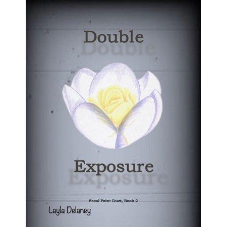 Double Exposure - Focal Point Duet, Book 2 - eBook ()
