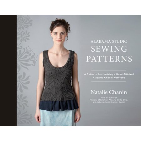 Alabama Studio: Alabama Studio Sewing Patterns: A Guide to Customizing a Hand-Stitched Alabama Chanin Wardrobe (Hardcover)