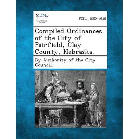 Compiled Ordinances of the City of Fairfield, Clay County, Nebraska. - City Of Fairfield Jobs