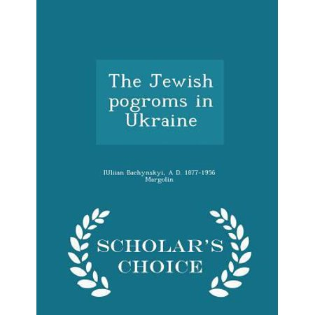 The Jewish Pogroms in Ukraine - Scholar's Choice Edition