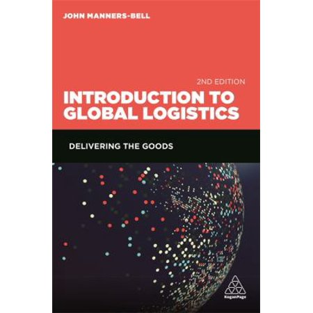Introduction To Global Logistics  Delivering The Goods