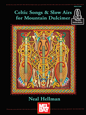 Celtic Songs and Slow Airs for Mountain Dulcimer by