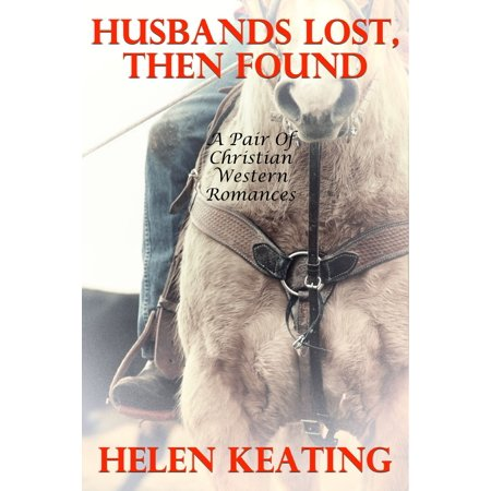 Husbands Lost, Then Found (A Pair Of Christian Western Romances) -