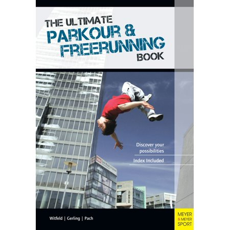 The Ultimate Parkour & Freerunning Book - eBook (Best Parkour And Freerunning 2019)