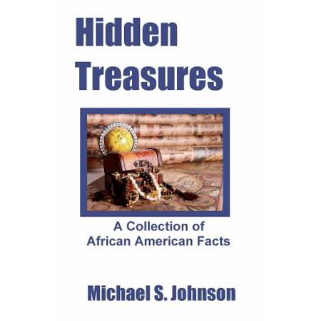 Hidden Treasures : A Collection of African American Facts (Hidden Treasures Collection)