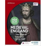 Aqa GCSE History : Medieval England - The Reign of Edward I 1272-1307