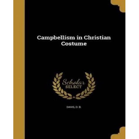 Campbellism in Christian Costume