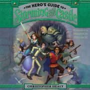 The Hero's Guide to Storming the Castle - Audiobook