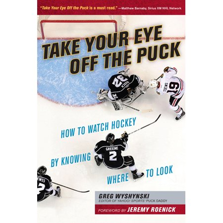 Take Your Eye Off the Puck : How to Watch Hockey By Knowing Where to (How To Take Scratches Off Glasses)