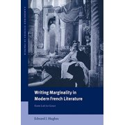Writing Marginality in Modern French Literature : From Loti to Genet