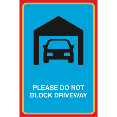 Please Do Not Block Driveway Print Car In Garage Picture Large Home Business Road Street Sign, 12x18