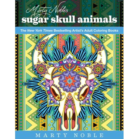 Marty Noble's Sugar Skull Animals : New York Times Bestselling Artists' Adult Coloring Books for $<!---->