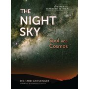 The Night Sky, Updated and Expanded Edition : Soul and Cosmos: The Physics and Metaphysics of the Stars and Planets
