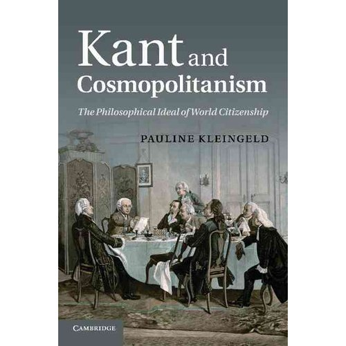 Kant and Cosmopolitanism: The Philosophical Ideal of World Citizenship