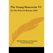 The Young Muscovite V2 : Or the Poles in Russia (1834)
