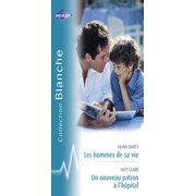 Les hommes de sa vie - Un nouveau patron à l'hôpital (Harlequin Blanche) - eBook