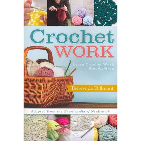 Crochet Work: Taken from the Encyclopedia of Needlework