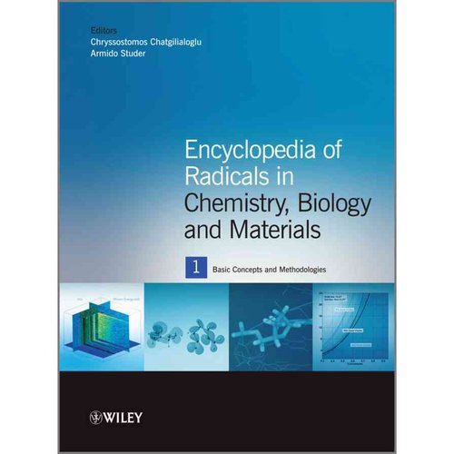 Encyclopedia of Radicals in Chemistry, Biology and Materials
