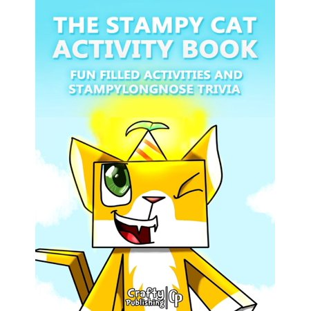 The Stampy Cat Activity Book - Fun Filled Activities and Stampylongnose Trivia: (An Unofficial Minecraft Book) - - Stampy Cat Minecraft Halloween