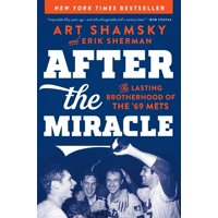 After the Miracle : The Lasting Brotherhood of the '69 Mets