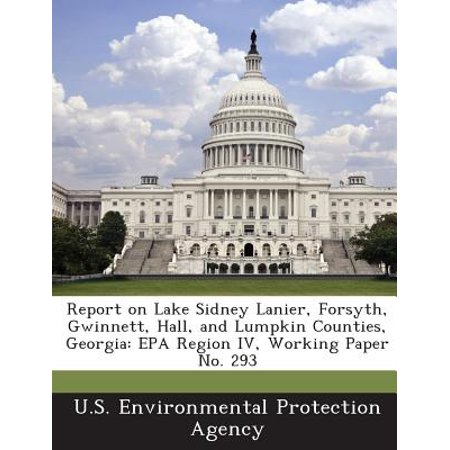 Report on Lake Sidney Lanier, Forsyth, Gwinnett, Hall, and Lumpkin Counties, Georgia : EPA Region IV, Working Paper No.