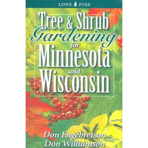 Tree & Shrub Gardening For Minnesota And Wisconsin