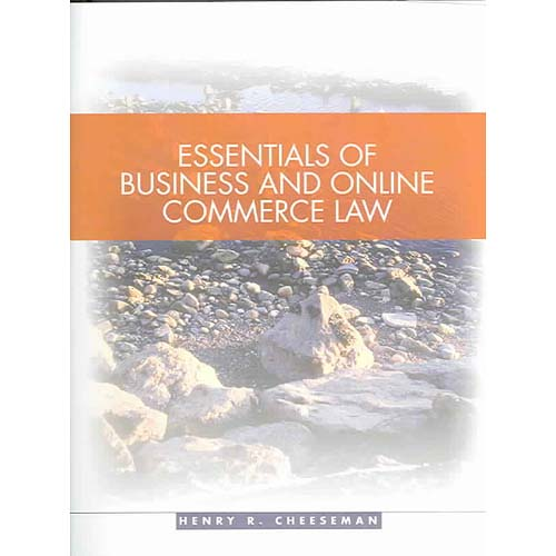 Essentials Of Business Law: Legal, E-Commerce, Ethical, and Global Environments