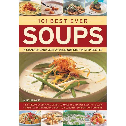 101 Best-ever Soups: A Stand-up Card Deck of Delicious Step-by-step Recipes