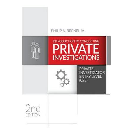 Introduction to Conducting Private Investigations : Private Investigator Entry Level (02e) (2018