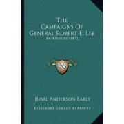 The Campaigns of General Robert E. Lee : An Address (1872)