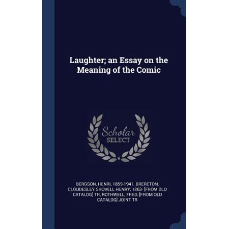 laughter an essay on the meaning of the comic   walmartcom