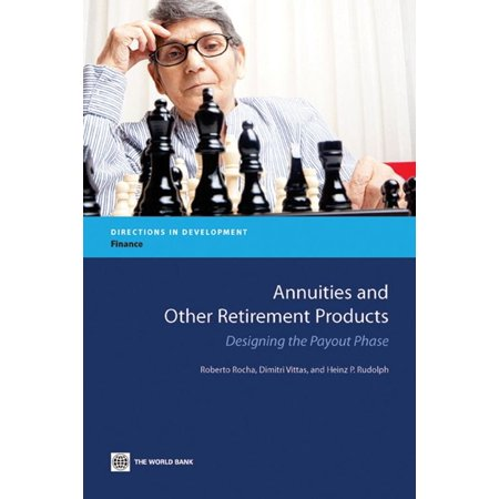 Annuities and Other Retirement Products: Designing the Payout Phase -