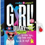 Coke or Pepsi? Girl! Diary Too : Write 'Em, Rip 'em Out, Lock It Up!