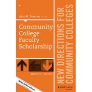 Community College Faculty Scholarship : New Directions for Community Colleges, Number 171