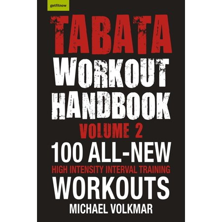Tabata Workout Handbook, Volume 2 : More than 100 All-New, High Intensity Interval Training Workouts (HIIT) for All Fitness (Best High Intensity Interval Training Workout Videos)
