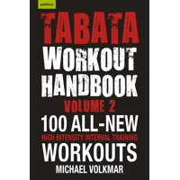 Tabata Workout Handbook, Volume 2 : More than 100 All-New, High Intensity Interval Training Workouts (HIIT) for All Fitness Levels