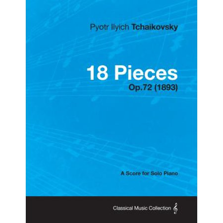 18 Pieces - A Score for Solo Piano Op 72 (1893) - eBook