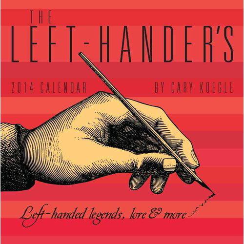 The Left-Hander's Calendar: Left-Handed Legends, Lore & More