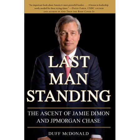 Last Man Standing : The Ascent of Jamie Dimon and JPMorgan Chase - Last Man Standing Halloween