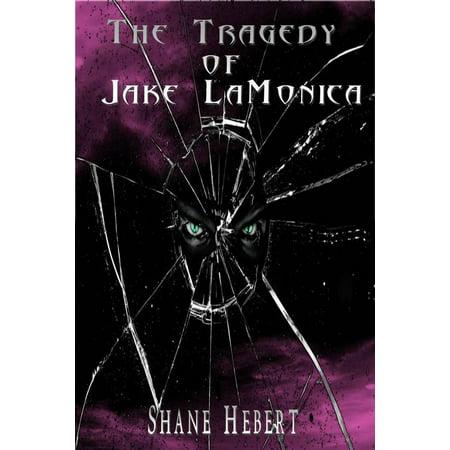 The Tragedy of Jake LaMonica - eBook
