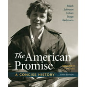 The American Promise: A Concise History, Volume 2 : From 1865