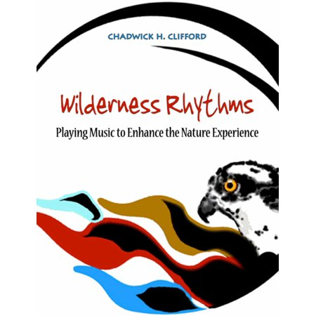 Wilderness Rhythms: Playing music to enhance the nature experience - eBook
