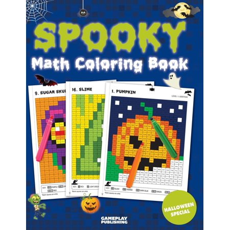Spooky Math Coloring Book : Addition, Subtraction, Multiplication and Division Practice Problems (Halloween Activity Books for Kids)